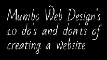 Mumbo Web Design's 10 do's and don'ts of creating a website